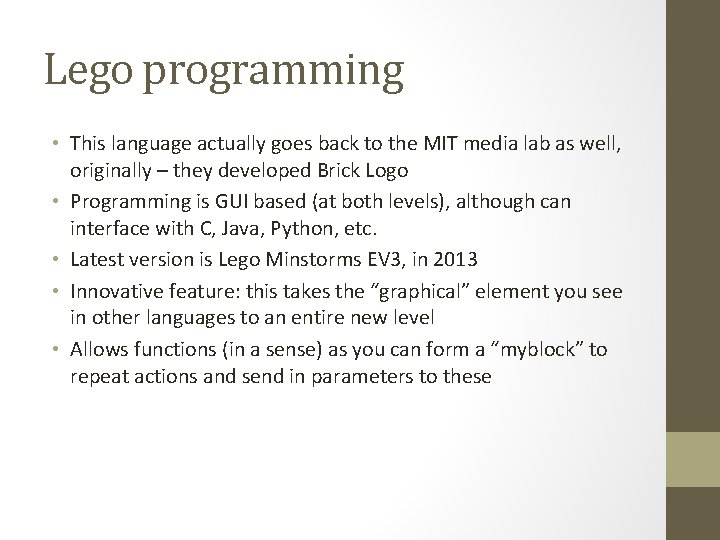 Lego programming • This language actually goes back to the MIT media lab as