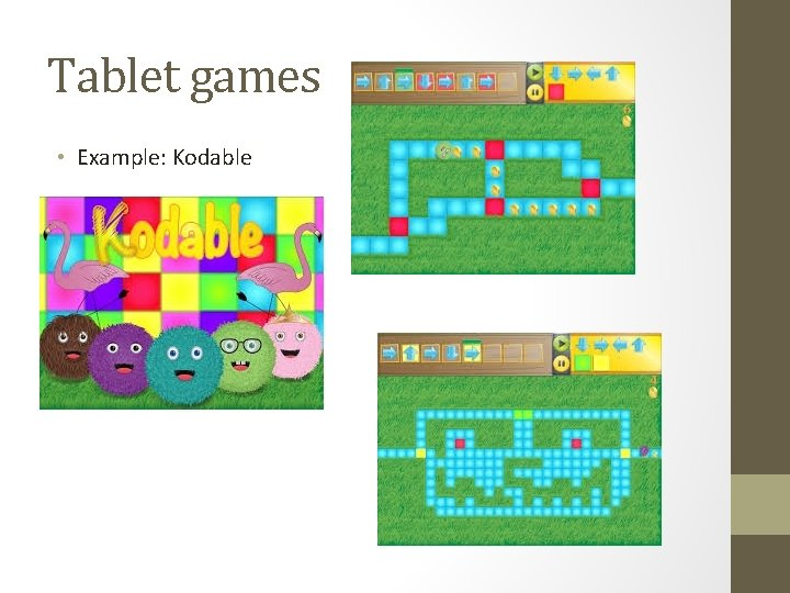 Tablet games • Example: Kodable