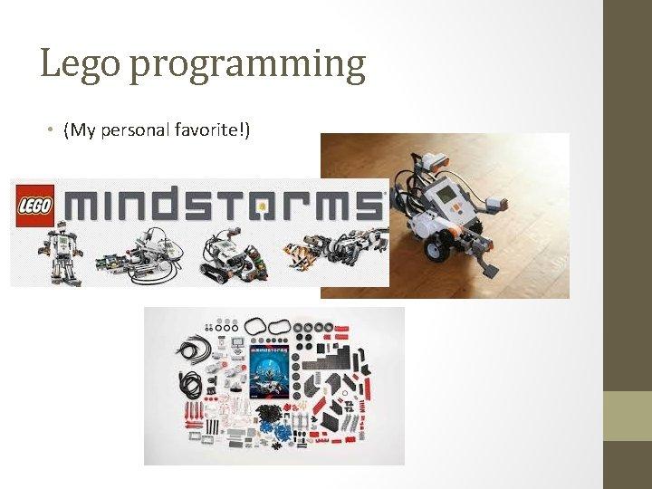 Lego programming • (My personal favorite!)