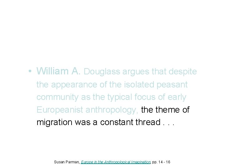 • William A. Douglass argues that despite the appearance of the isolated peasant