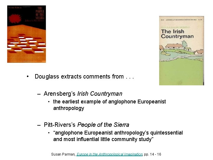 • Douglass extracts comments from. . . – Arensberg's Irish Countryman • the