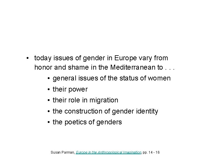 • today issues of gender in Europe vary from honor and shame in