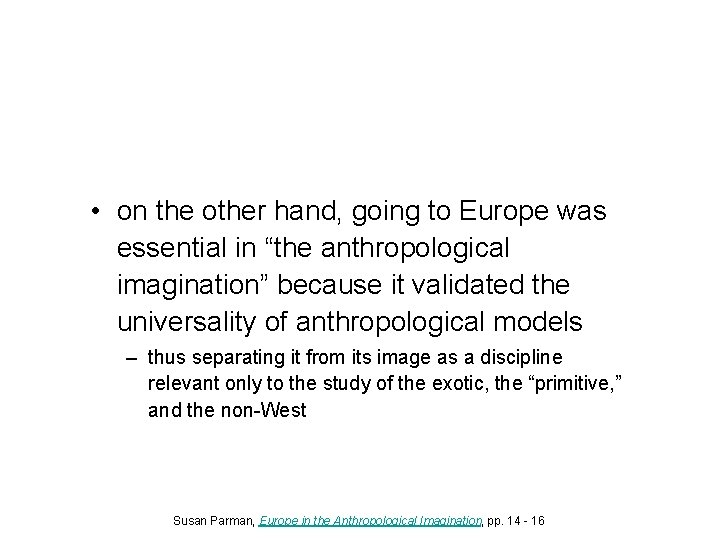 """• on the other hand, going to Europe was essential in """"the anthropological"""