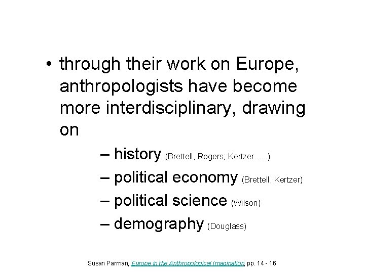 • through their work on Europe, anthropologists have become more interdisciplinary, drawing on