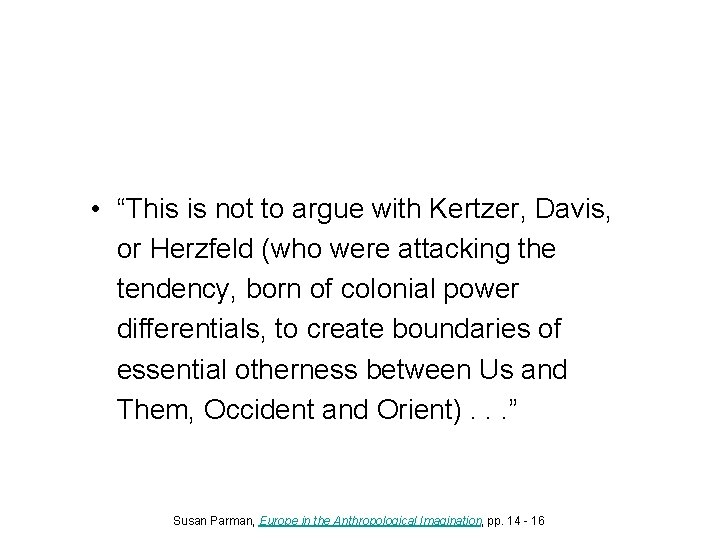 """• """"This is not to argue with Kertzer, Davis, or Herzfeld (who were"""
