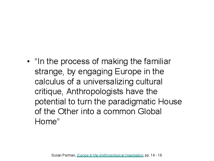 """• """"In the process of making the familiar strange, by engaging Europe in"""