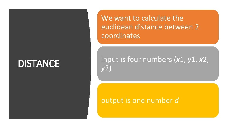 We want to calculate the euclidean distance between 2 coordinates DISTANCE input is four