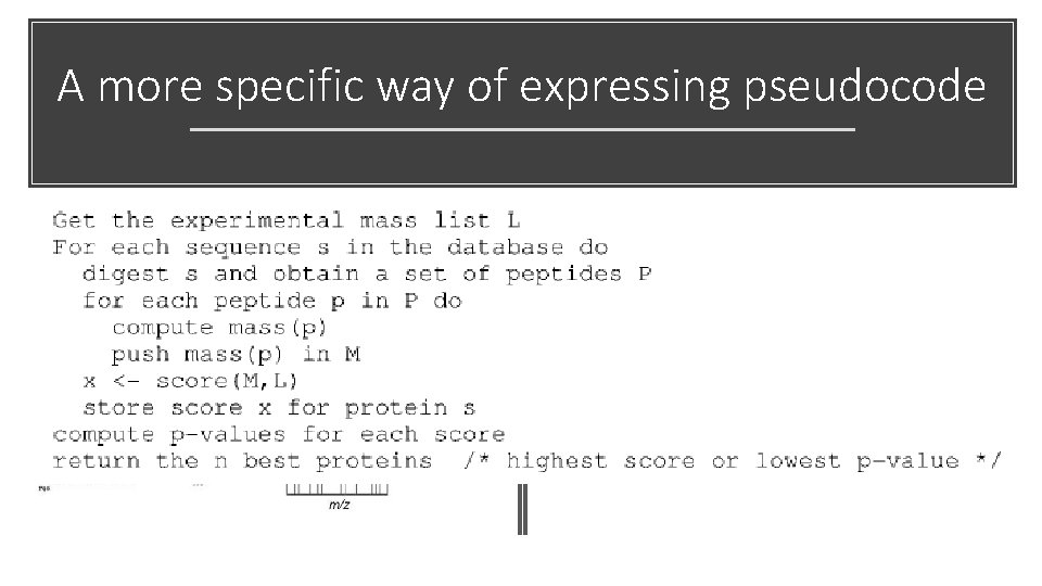 A more specific way of expressing pseudocode