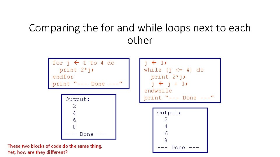 Comparing the for and while loops next to each other for j 1 to
