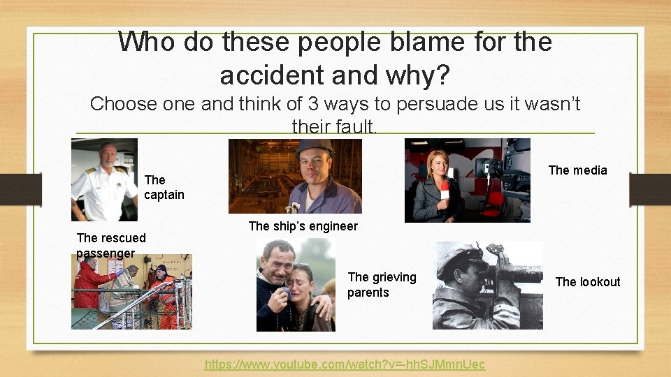 Who do these people blame for the accident and why? Choose one and think