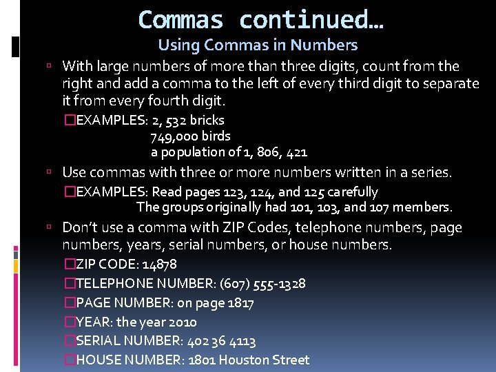 Commas continued… Using Commas in Numbers With large numbers of more than three digits,