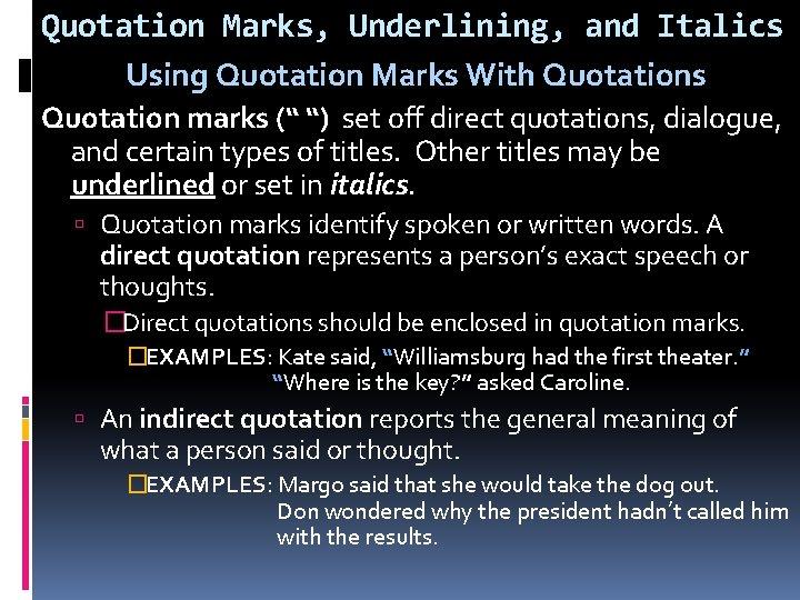 "Quotation Marks, Underlining, and Italics Using Quotation Marks With Quotations Quotation marks ("" "")"