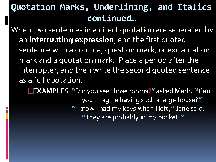 Quotation Marks, Underlining, and Italics continued… When two sentences in a direct quotation are