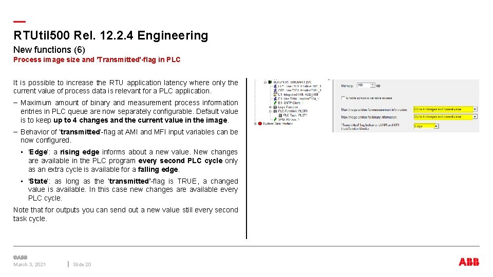 — RTUtil 500 Rel. 12. 2. 4 Engineering New functions (6) Process image size