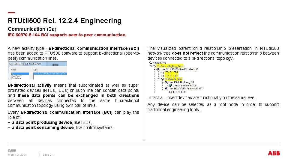 — RTUtil 500 Rel. 12. 2. 4 Engineering Communication (2 a) IEC 60870 -5