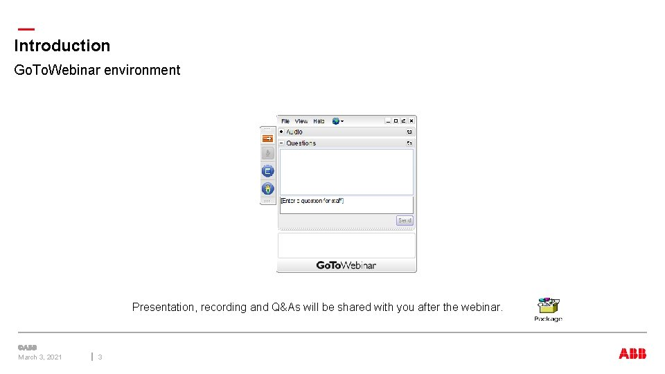 — Introduction Go. To. Webinar environment Presentation, recording and Q&As will be shared with