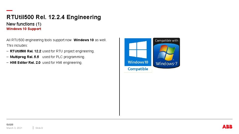 — RTUtil 500 Rel. 12. 2. 4 Engineering New functions (1) Windows 10 Support