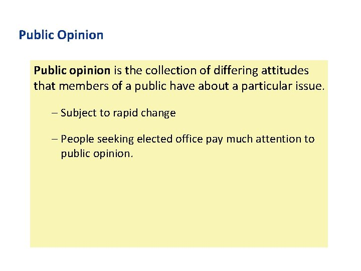 Public Opinion Public opinion is the collection of differing attitudes that members of a
