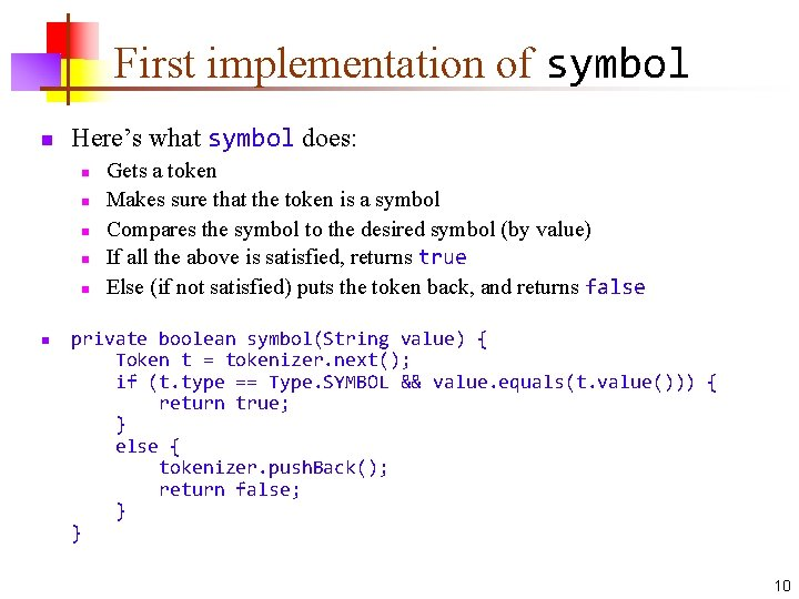 First implementation of symbol n Here's what symbol does: n n n Gets a