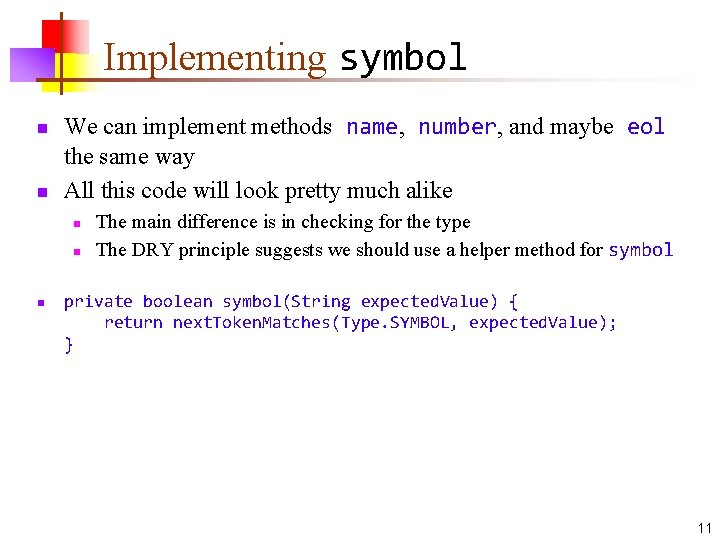 Implementing symbol n n We can implement methods name, number, and maybe eol the