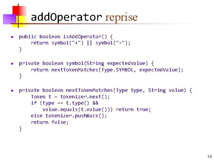 """add. Operator reprise n n n public boolean is. Add. Operator() { return symbol(""""+"""")"""