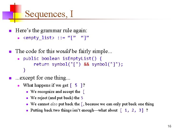 "Sequences, I n Here's the grammar rule again: n n ""]"" The code for"