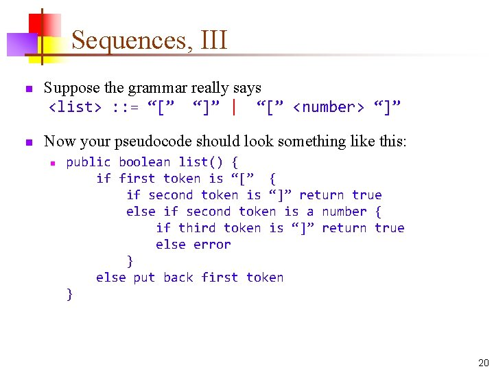 """Sequences, III n n Suppose the grammar really says <list> : : = """"["""""""