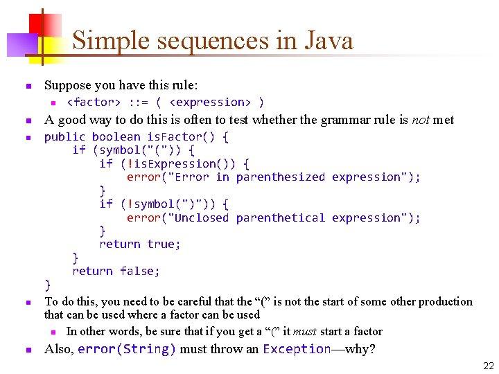 Simple sequences in Java n Suppose you have this rule: n n n <factor>