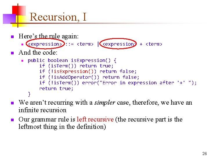 Recursion, I n Here's the rule again: n n And the code: n n