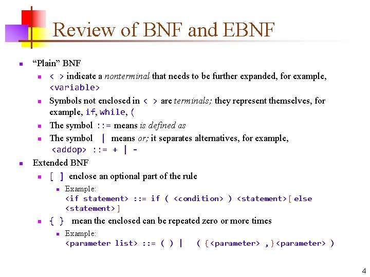 """Review of BNF and EBNF n n """"Plain"""" BNF n < > indicate a"""
