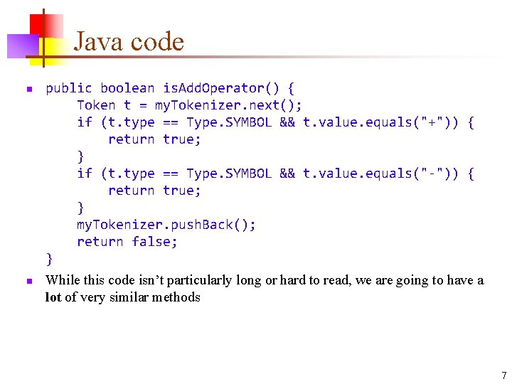 Java code n n public boolean is. Add. Operator() { Token t = my.