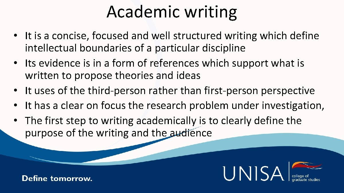 Academic writing • It is a concise, focused and well structured writing which define