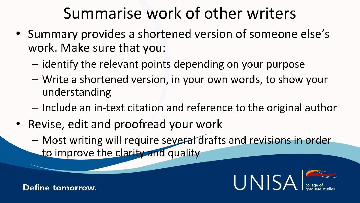 Summarise work of other writers • Summary provides a shortened version of someone else's