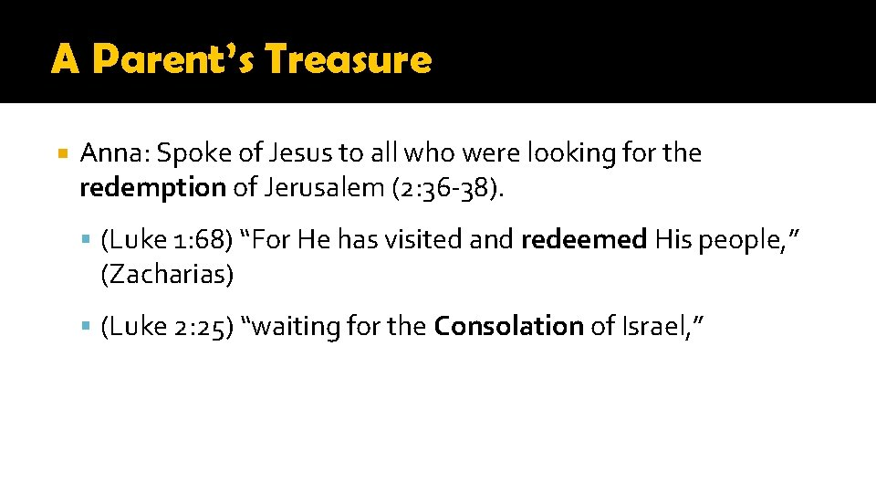 A Parent's Treasure Anna: Spoke of Jesus to all who were looking for the