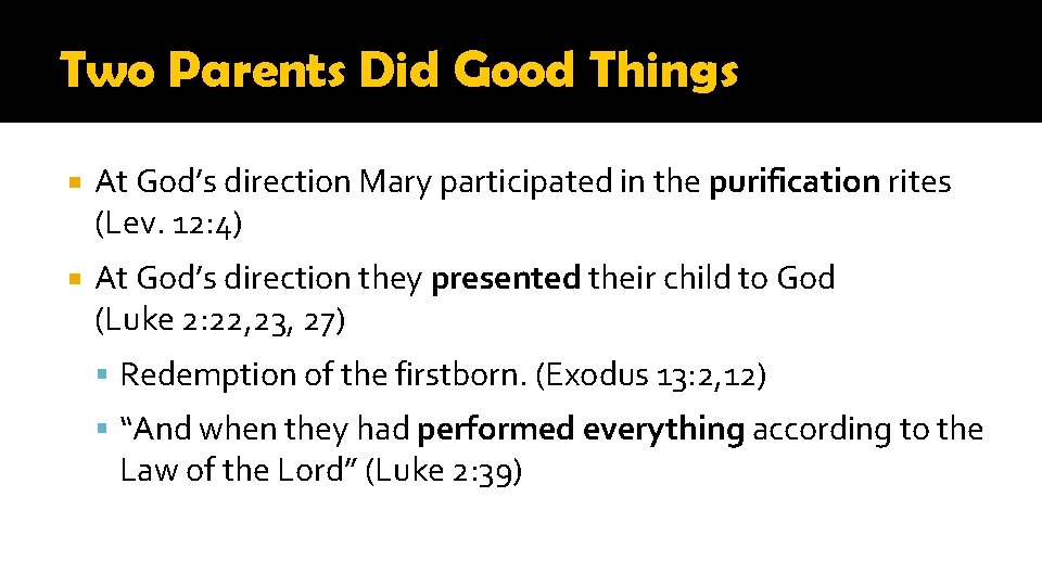 Two Parents Did Good Things At God's direction Mary participated in the purification rites