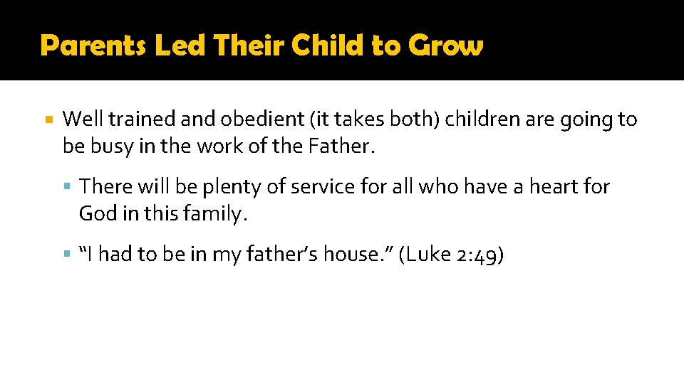 Parents Led Their Child to Grow Well trained and obedient (it takes both) children