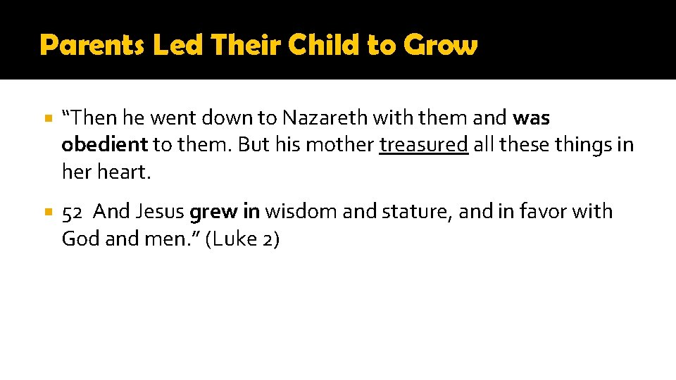 """Parents Led Their Child to Grow """"Then he went down to Nazareth with them"""