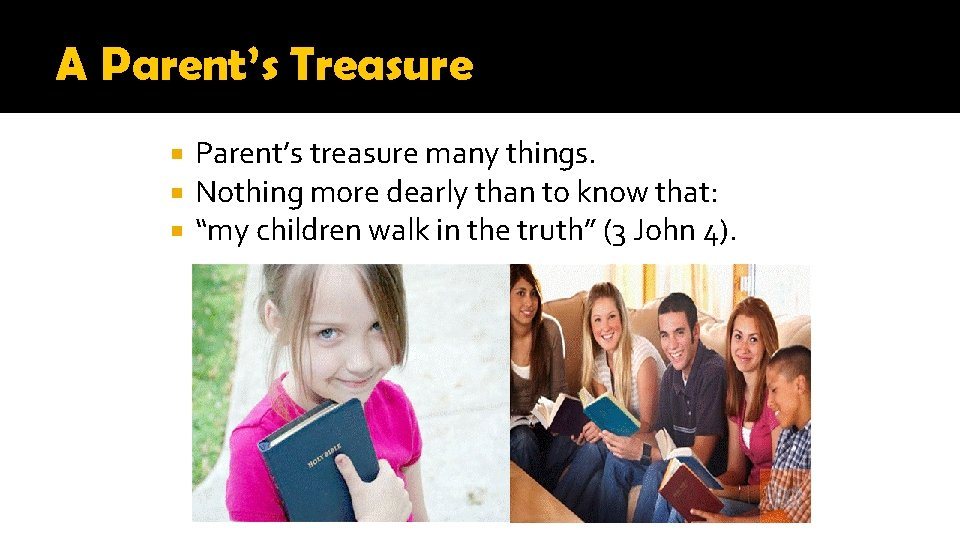 A Parent's Treasure Parent's treasure many things. Nothing more dearly than to know that: