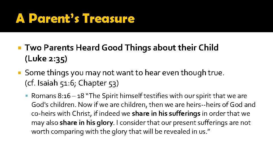 A Parent's Treasure Two Parents Heard Good Things about their Child (Luke 2: 35)