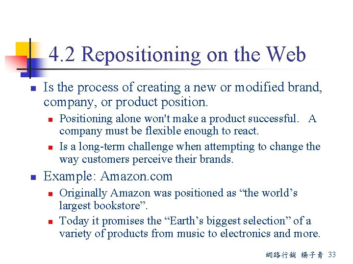 4. 2 Repositioning on the Web n Is the process of creating a new
