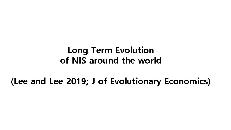 Long Term Evolution of NIS around the world (Lee and Lee 2019; J of