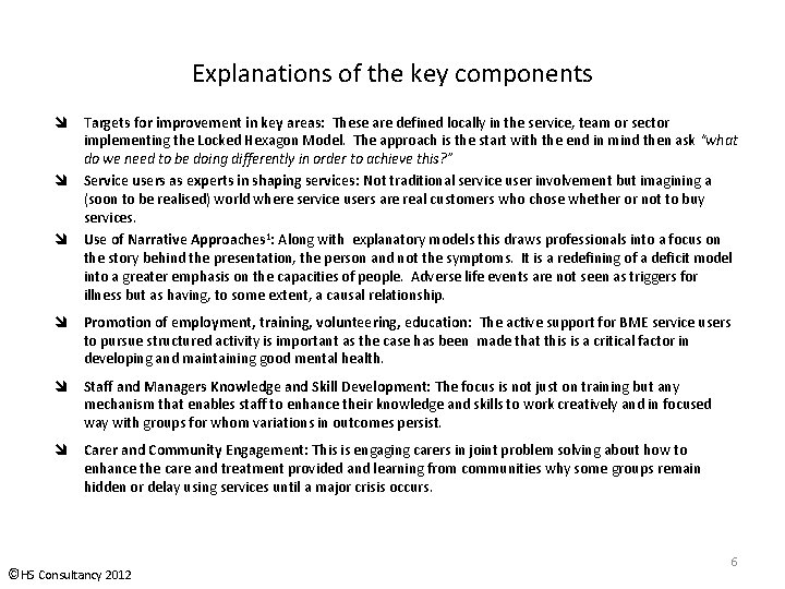 Explanations of the key components Targets for improvement in key areas: These are defined