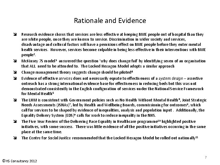 Rationale and Evidence Research evidence shows that services are less effective at keeping BME