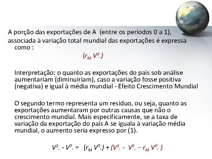 A porção das exportações de A (entre os períodos 0 a 1), associada à