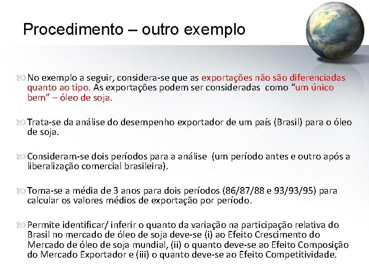 Procedimento – outro exemplo No exemplo a seguir, considera-se que as exportações não são