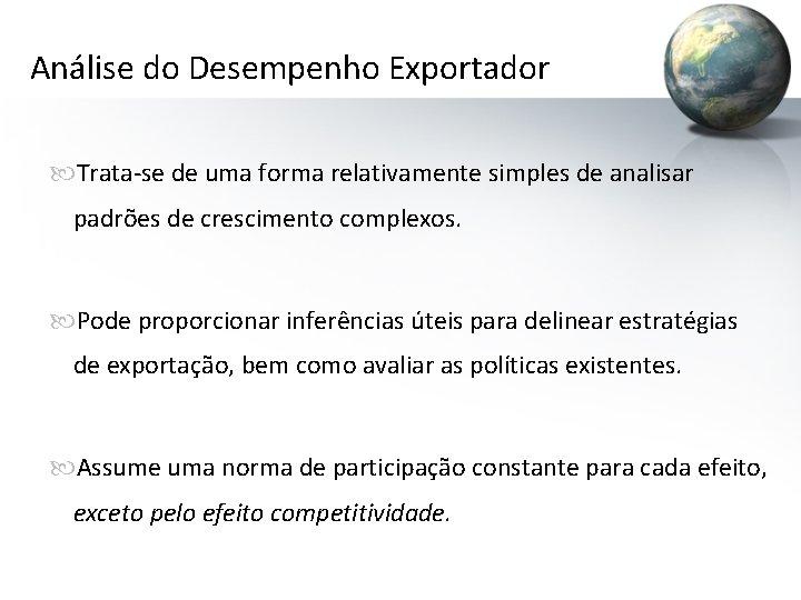 Análise do Desempenho Exportador Trata-se de uma forma relativamente simples de analisar padrões de