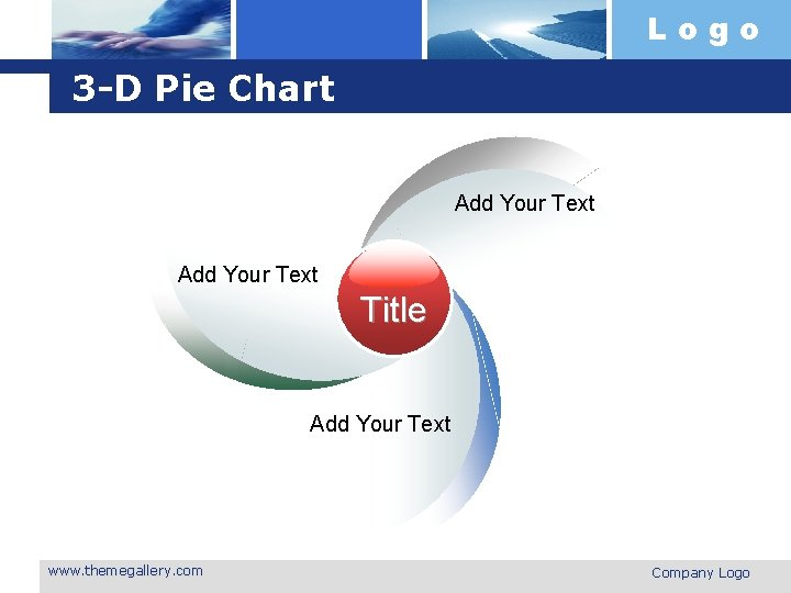 Logo 3 -D Pie Chart Add Your Text Title Add Your Text www. themegallery.