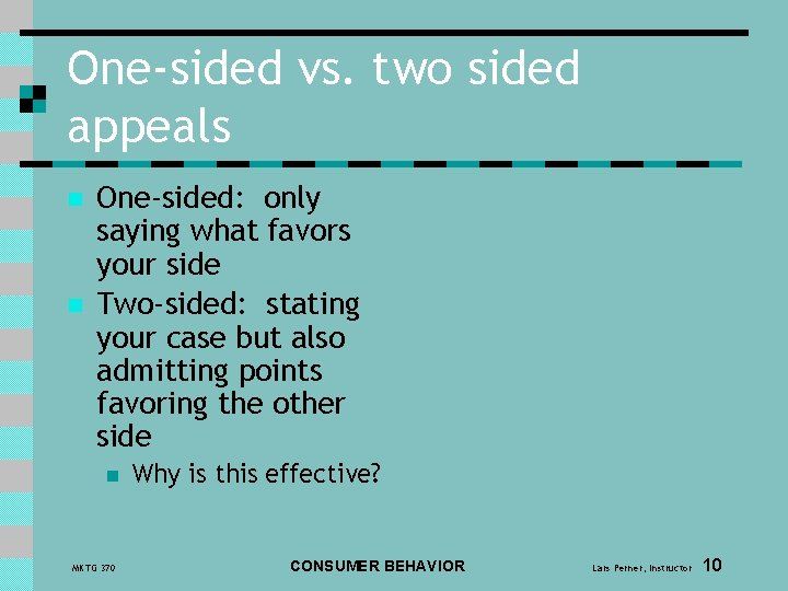 One-sided vs. two sided appeals n n One-sided: only saying what favors your side