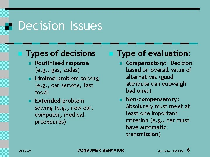 Decision Issues n Types of decisions n n n MKTG 370 Routinized response (e.