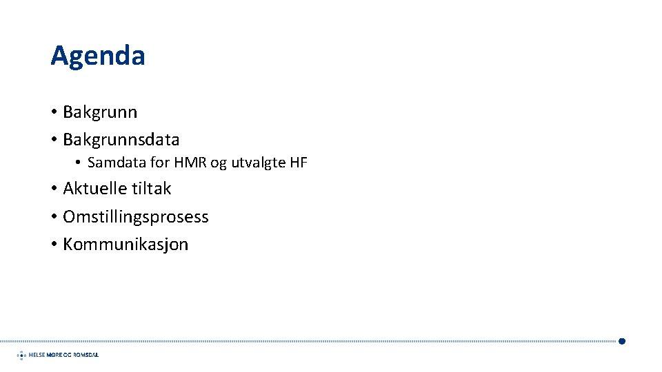 Agenda • Bakgrunnsdata • Samdata for HMR og utvalgte HF • Aktuelle tiltak •